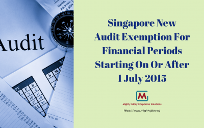 Singapore New Audit Exemption For Financial Periods Starting On Or After 1 July 2015