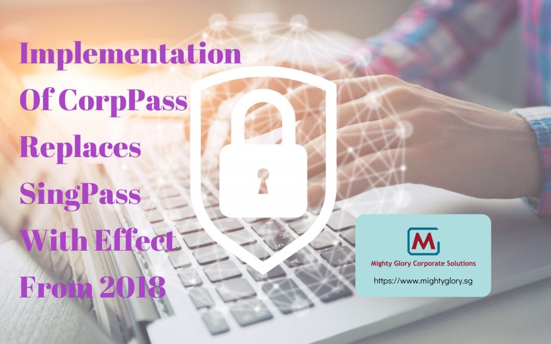Implementation Of CorpPass Replaces SingPass With Effect From 2018
