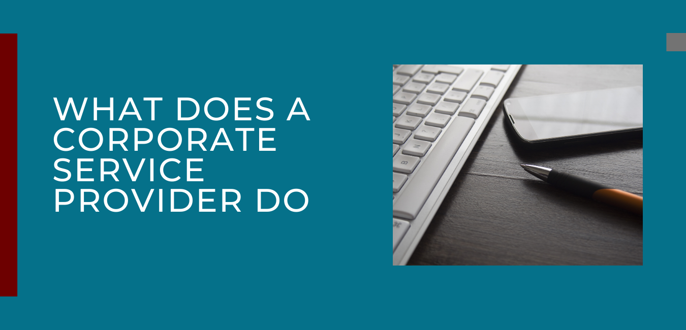 What does a Corporate Service Provider Do?