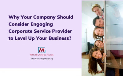 Why Your Company Should Consider Engaging Corporate Service Provider to Level Up Your Business?