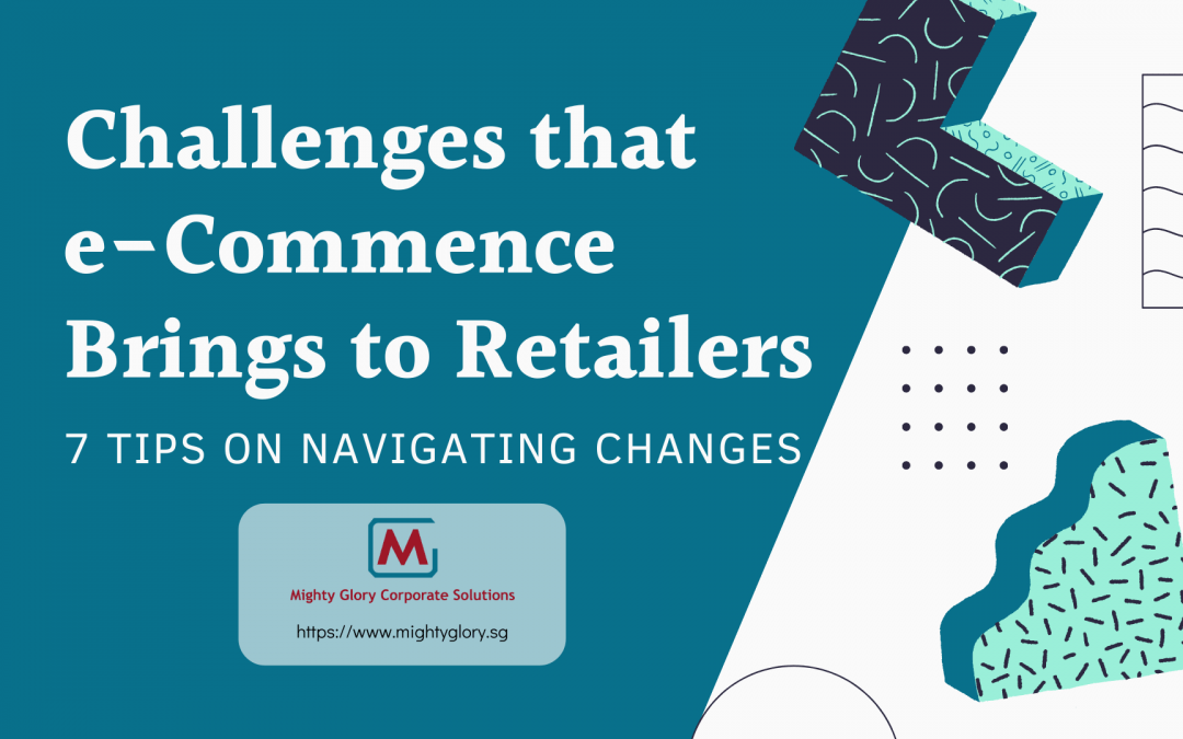 Challenges that e-Commerce Brings to Retailers: 7 Tips on Navigating Change