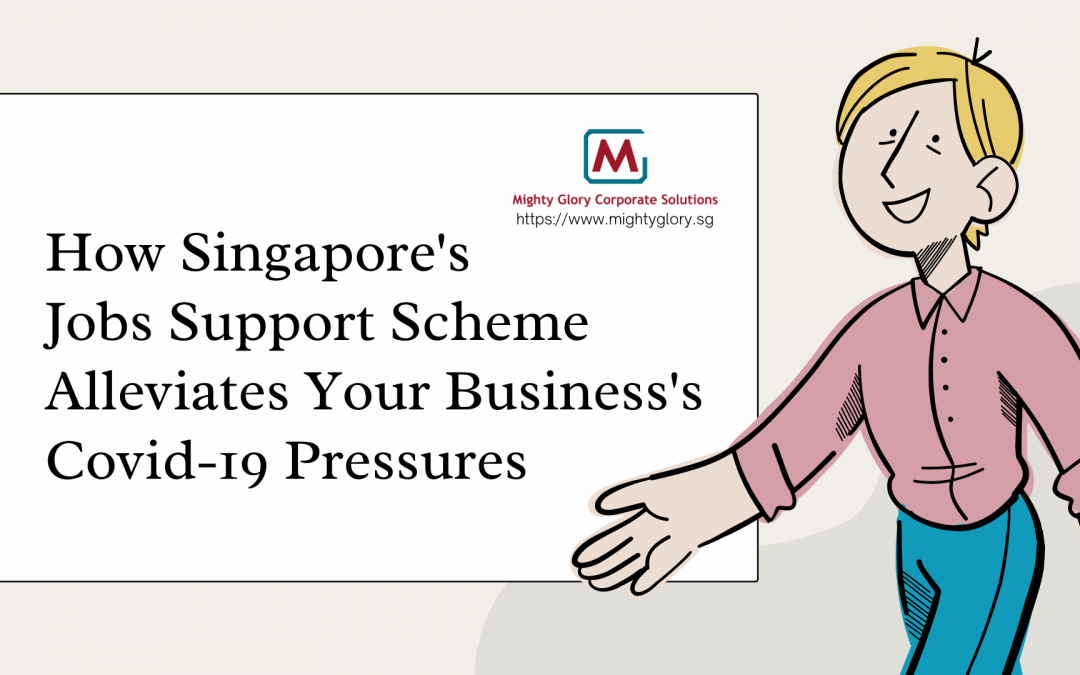 How Singapore's Jobs Support Scheme Alleviates Your Business's Covid-19 Pressures